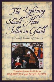 The Lightning Should Have Fallen on Ghalib: Selected Poems of Ghalib 0880016868 Book Cover