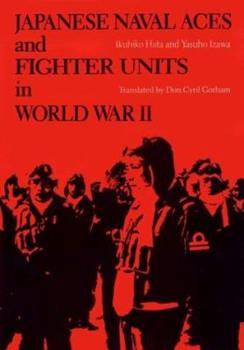 Japanese Naval Aces and Fighter Units in World War II - Book  of the Stackpole Military History