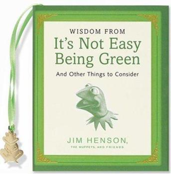 Hardcover Wisdom from It's Not Easy Being Green and Other Things to Consider (Mini Book) Book
