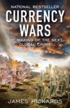 Paperback Currency Wars : The Making of the Next Global Crisis Book
