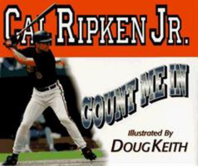 Hardcover Cal Ripken Jr: Count Me In Book