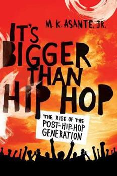 Paperback It's Bigger Than Hip Hop: The Rise of the Post-Hip-Hop Generation Book