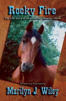 Paperback Rocky Fire: The True Life Story of an American Quarter Horse Book
