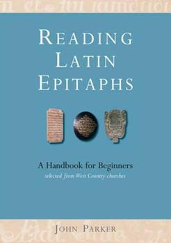Paperback Reading Latin Epitaphs : A Handbook for Beginners Book