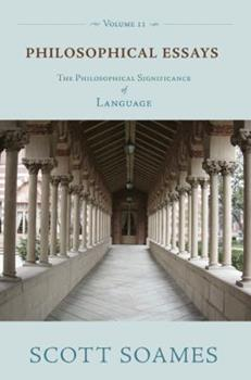 Paperback Philosophical Essays, Volume 2 Vol. 2 : The Philosophical Significance of Language Book