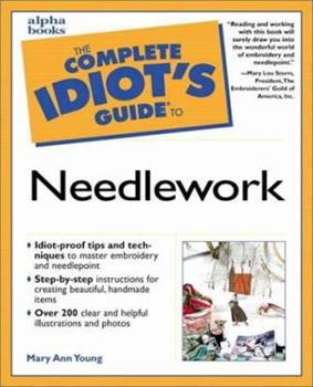 Complete Idiot's Guide to Needlework 0028639685 Book Cover