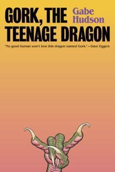 Gork, the Teenage Dragon 0375713417 Book Cover