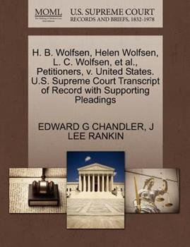 Paperback H. B. Wolfsen, Helen Wolfsen, L. C. Wolfsen, et Al. , Petitioners, V. United States. U. S. Supreme Court Transcript of Record with Supporting Pleadings Book