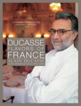 Ducasse Flavors of France 1579651070 Book Cover