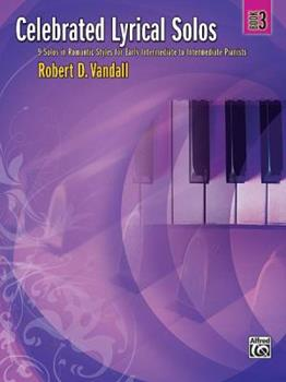 Paperback Celebrated Lyrical Solos, Bk 3: 7 Solos in Romantic Styles for Early Intermediate to Intermediate Pianists (Celebrated, Bk 3) Book
