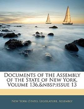 Paperback Documents of the Assembly of the State of New York, Volume 13 Book