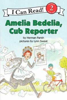 Amelia Bedelia, Cub Reporter - Book #29 of the Amelia Bedelia