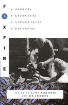 Paperback Foxfire 5 : Ironmaking, Blacksmithing, Flintlock Rifles, Bear Hunting Book