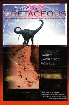Night Comes to the Cretaceous : Dinosaur Extinction and the Transformation of Modern Geology 0716731177 Book Cover