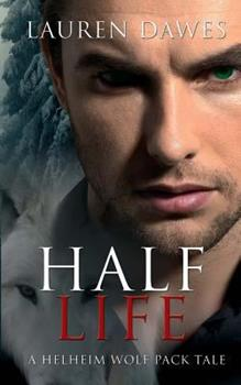 Half Life - Book #3 of the Helheim Wolf Pack Tale