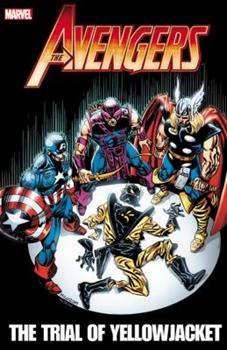 Avengers: The Trial of Yellowjacket - Book  of the Avengers 1963-1996 #278-285, Annual
