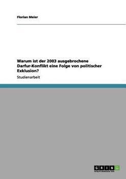 Paperback Warum Ist der 2003 Ausgebrochene Darfur-Konflikt eine Folge Von Politischer Exklusion? [German] Book