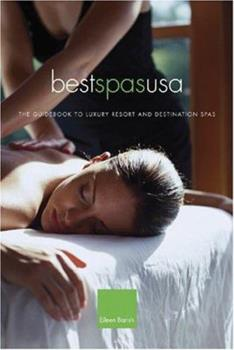 Best Spas USA: The Guidebook to Luxury Resort and Destination Spas of the United States 1884465277 Book Cover