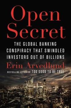 Hardcover Open Secret: The Global Banking Conspiracy That Swindled Investors Out of Billions Book
