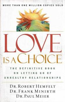 Love Is a Choice: The Definitive Book on Letting Go of Unhealthy Relationships 0785263756 Book Cover