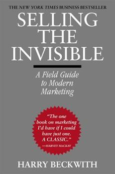 Selling the Invisible: A Field Guide to Modern Marketing 0446520942 Book Cover