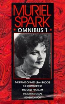 The Prime of Miss Jean Brodie / The Comforters / The Only Problem / The Driver's Seat / Memento Mori 0395726700 Book Cover
