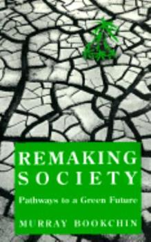 Paperback Remaking Society : Pathways to a Green Future Book