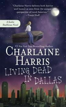 Living Dead in Dallas - Book #2 of the Sookie Stackhouse