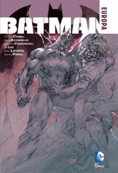 Batman: Europa - Book #123 of the Modern Batman
