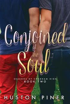 Conjoined at the Soul - Book #2 of the Seasons of Chadham High