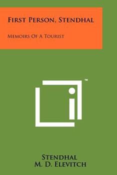 First Person, Stendhal: Memoirs of a Tourist 1258174863 Book Cover