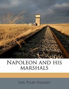 Paperback Napoleon and His Marshals Book