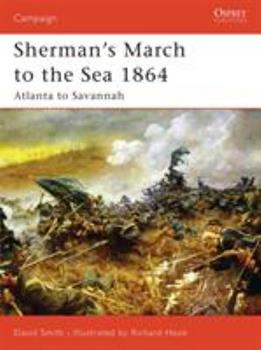 Sherman's March to the Sea 1864: Atlanta to Savannah (Campaign No. 179) - Book #179 of the Osprey Campaign