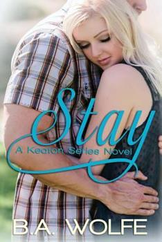 Stay - Book #2 of the Keaton