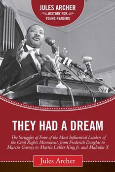 They Had A Dream: The Civil Rights Struggle From Frederick Douglass To Marcus Ga (Epoch Biographies) 0140349545 Book Cover