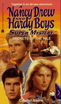 Secrets of the Nile - Book #25 of the Nancy Drew and Hardy Boys: Super Mystery