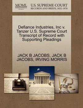 Paperback Defiance Industries, Inc V. Tanzer U. S. Supreme Court Transcript of Record with Supporting Pleadings Book