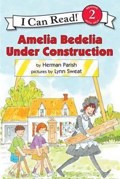 Amelia Bedelia Under Construction (I Can Read Book 2) - Book #23 of the Amelia Bedelia
