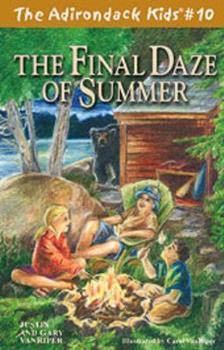 The Final Daze of Summer - Book #10 of the Adirondack Kids