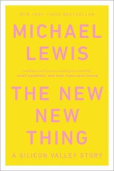 The New New Thing: A Silicon Valley Story 0140296468 Book Cover