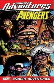 Marvel Adventures The Avengers Volume 3: Bizarre Adventures Digest - Book  of the Marvel Adventures