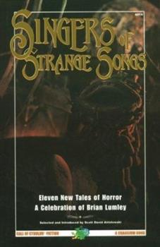 Singers of Strange Songs: A Celebration of Brian Lumley (Call of Cthulhu Fiction) 1568821042 Book Cover