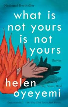 Paperback What Is Not Yours Is Not Yours Book