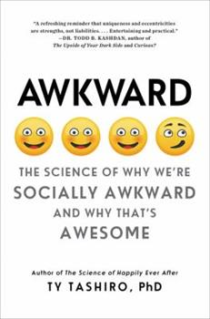 Paperback Awkward: The Science of Why We're Socially Awkward and Why That's Awesome Book