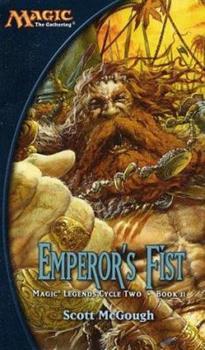 Mass Market Paperback Emperor's Fist: Magic Legends Cycle II, Book II Book