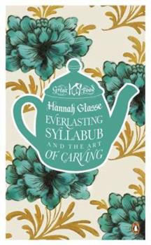 Everlasting Syllabub and the Art of Carving - Book #9 of the Penguin Great Food