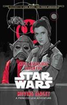 Moving Target: A Princess Leia Adventure 1484724976 Book Cover