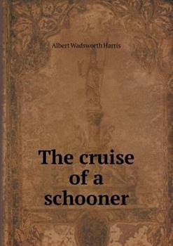 Paperback The Cruise of a Schooner Book