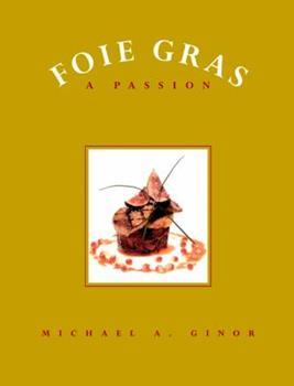 Foie Gras: A Passion 0471293180 Book Cover