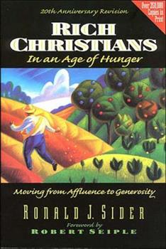 Paperback Rich Christians In An Age Of Hunger: Moving from Affluence to Generosity (20th Anniversary Revision) Book